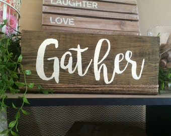 """Gather sign // 12.5x5.5"""""""