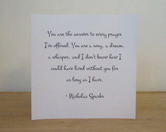 You are the answer to every prayer, The Notebook, Nicholas Sparks - Love & Romance Greeting Card