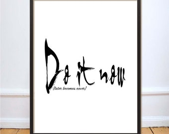 Digital Download Typography Motivational Print Do It Now Inspirational Typographic Modern Art Print Black and White Instant Download Print