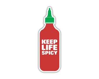 Keep Life Spicy - Sriracha Sticker - Vinyl sticker perfect for laptops, suitcase, truck windows, cars, bumper sticker, journals and more.