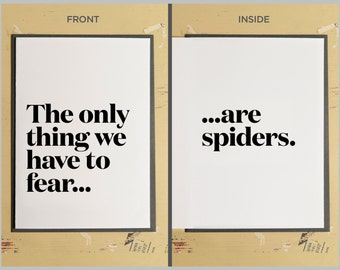 Graduation Card - Just Because Card - Funny Friendship Card - The Only Thing We Have To Fear Are Spiders Card