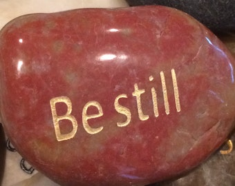Engraved Stones / River Rocks with Inspirational Words - Gifts or Paper Weights - Be still