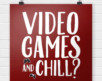 Video Games and Chill? Poster | for video and online gamers | gaming room decor | electronic and computer gaming | video game controllers