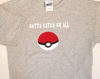 Pokemon/Pokemon Go/Pokemon clothing/Pokemon ball/Gotta catch em all/Youth shirt/Pokemon t-shirt