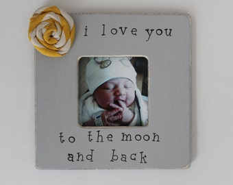 I Love You To The Moon and Back Picture Frame, Rustic Picture Frame, Grey Photo Frame