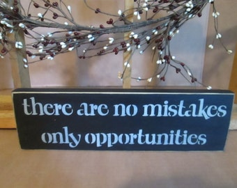 There Are No Mistakes, Only Opportunities wooden sign