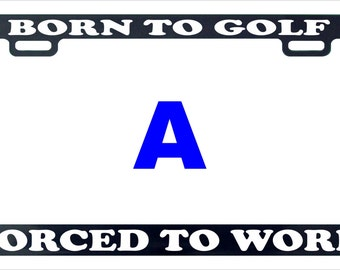 Born to golf work funny license plate frame