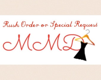 Rush Order or Special Request