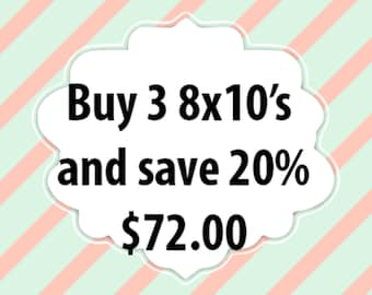 Buy Any Three 8x10s for only 72.00 - Save 20%