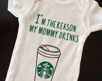Im the reason mommy drinks;starbucks