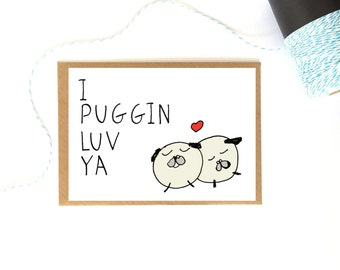 Anniversary pug card - I love you Pug card - Pugs - Pug card for boyfriend - Funny card for boyfriend  - Pug card for girlfriend - pugs