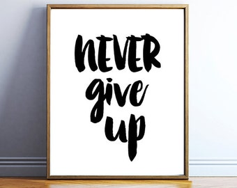Never give up print download - quote printable wall art - bold word art - printable quote artworks - inspirational quote - DIGITAL WALL ART