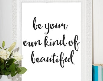 Be Your Own Kind Of Beautiful Printable Quote, Typography Black & White Print, Inspiration Quote, Printable Wall Decor, Office Decor