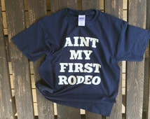Aint My First Rodeo Kid Shirt