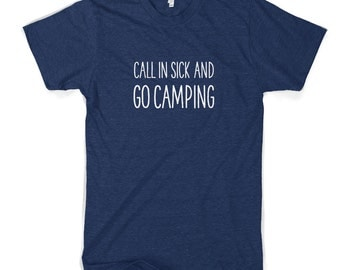 Call In Sick And Go Camping Cotton T-Shirt