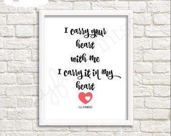 I Carry Your Heart Print, 8x10, Instant Download