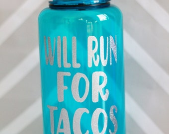 BPA Free Water Bottle - Aqua - Water Bottle - Will Run For Tacos