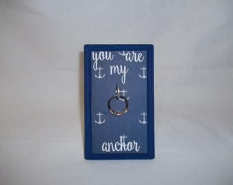 You are my anchor ring holder