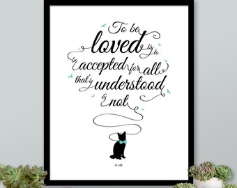Cat Quote Print: To Be Loved