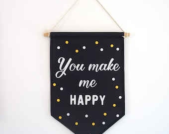 "Decorative Banner ""you make me happy"", white, black and yellow dots."