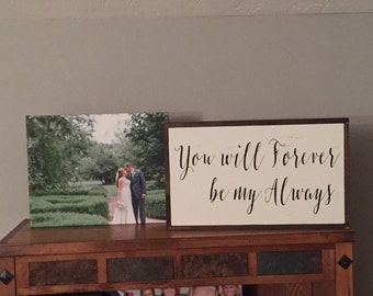 You will forever be my always wood sign