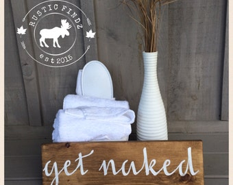 Get Naked Bathroom Sign // Bathroom sign // Bathroom decor // rustic // wood sign // bathroom wall decor