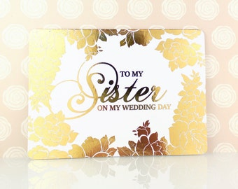To My Sister on My Wedding Day Gold Foil Card, Card for Sister Wedding, Sister Thank You, Sister Wedding Day, Card From Bride Wedding Day