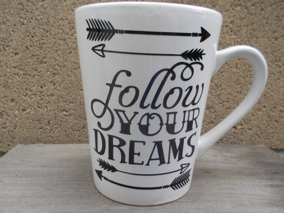Decal on mug inspirational quote 'Follow your dreams' vinyl decal