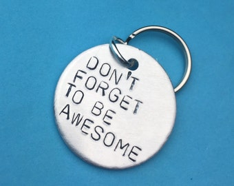 Keychain, christmas gifts, Best friend gift ,first school day, dont forget to be awesome, girlfriend gift,handstamped,engraved keyring,gifts