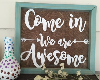 Come in we are Awesome sign