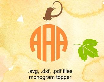 Pumpkin Stem SVG and Leaf  Monogram Topper cutting  DXF, SVF  file,, vinyl file, svg file for silhouette, Thanksgiving svg, fall craft
