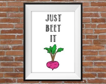 Just Beet It - Printable Wall Art - Typographic Digital Print – Kitchen Wall Poster - Home Decor - Funny Poster - Kitchen Decorating