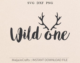 Wild One SVG File For Cricut and Cameo Cutting File back to school svg First birthday svg One svg shirt svg Antlers svg Shirt design