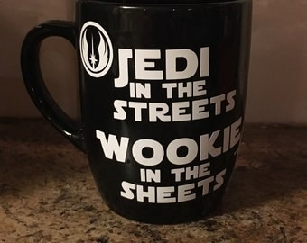 Star Wars -Jedi in the Streets, Wookie in the Sheets coffee mug