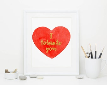 I Tolerate You, Gold Foil, Anti-Valentine, Digital Download
