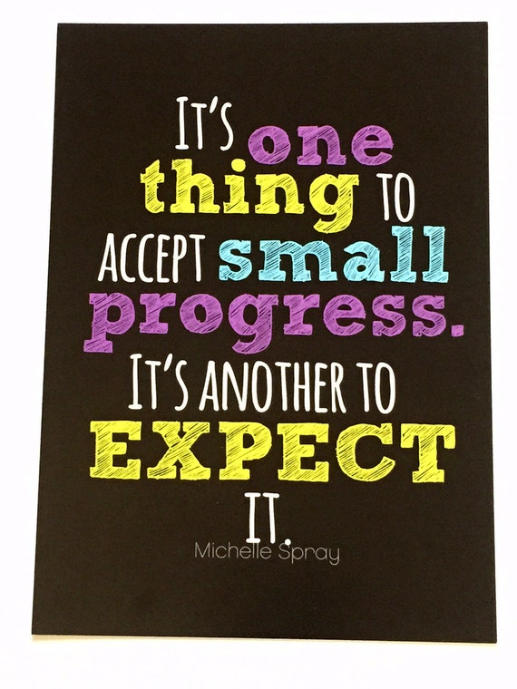 Small progress, by Michelle Spray 5x7, no frame, Small progress quote, Small progress  BLK print, accept small progress expect small prog