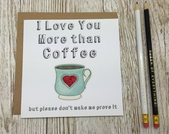 I Love You More Than Coffee Personalised Greeting Card - Birthday - Anniversary - Valentines - Love Coffee