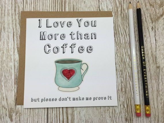 I Love You More Than Coffee Personalised Greeting Card