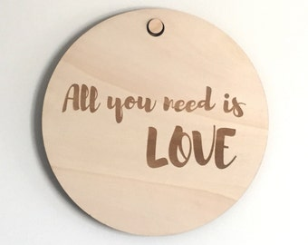 All you need is LOVE - Timber Decor Wall Sign