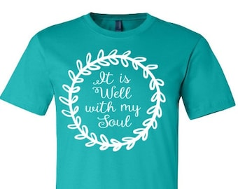It is well with my soul t-shirt, it is well shirt, religious shirt, church shirt, church camp, made by Enid and Elle