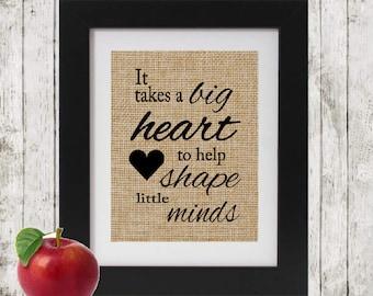 Teacher Gift - It takes a big heart to help shape little minds - Unique Rustic Teachers Gifts - Gift for Teacher - Teacher's Gift