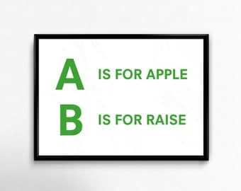 A is for Apple, B is for Raise