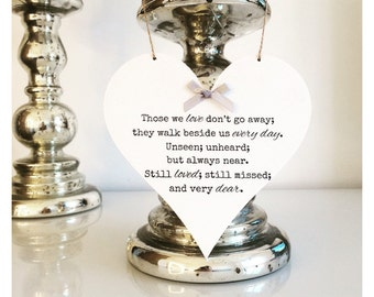 Those We Love Don't Go Away Bereavement Heart Plaque Sign