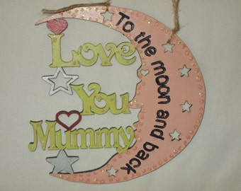 Mdf love you to the moon and back Mummy hanging plaque