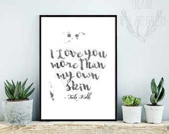 Ink Typography Frida Kahlo Art Quote - I Love You More than My Own Skin - Modern Wall Art Gallery Print