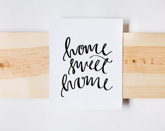 Home Sweet Home Print, Home Decor, Wall Art, Calligraphy Print, Farmhouse, INSTANT DOWNLOAD