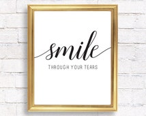 Inspirational quote wall art / calligraphy print / Smile through your tears / home decor prints / printable digital instant download