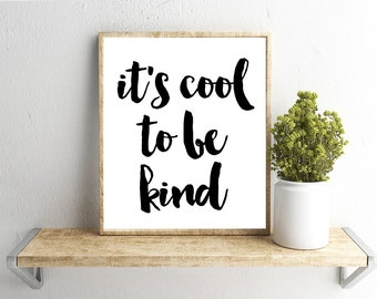 Printable Wall Art, Its Cool to be Kind Quote, Home Decor, Instant Download