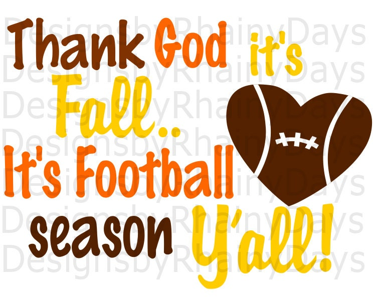 Buy 3 get 1 free! Thank God it's Fall.. It's Football season Y'all! cutting file, SVG, DXF, png, football, fall design