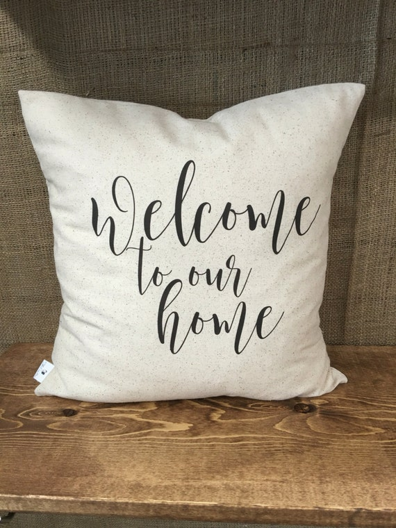 Welcome Home Throw Pillow : Welcome to our home Pillow Cover throw pillow cushion cover